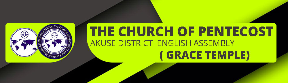 CoP Akuse District – English Assembly(Grace Temple)